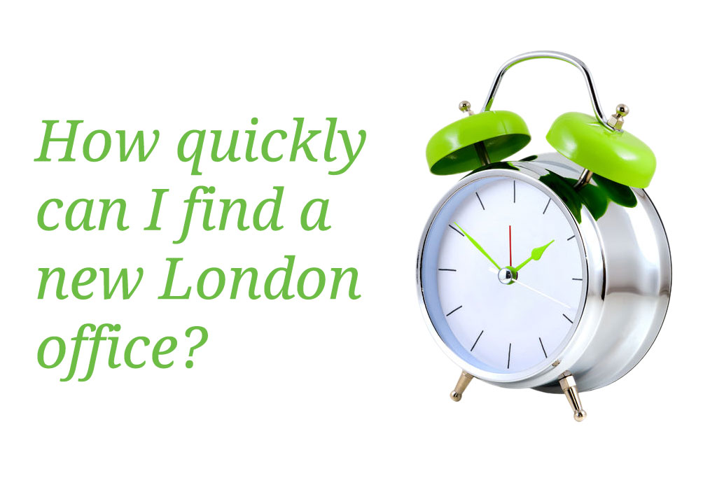 How quickly can I find a new London office?