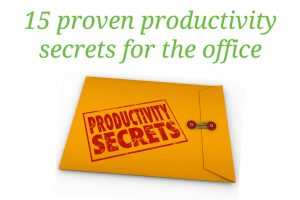 Top 15 proven productivity secrets for the office