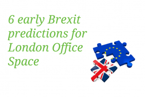 6 early Brexit predictions for London Office Space