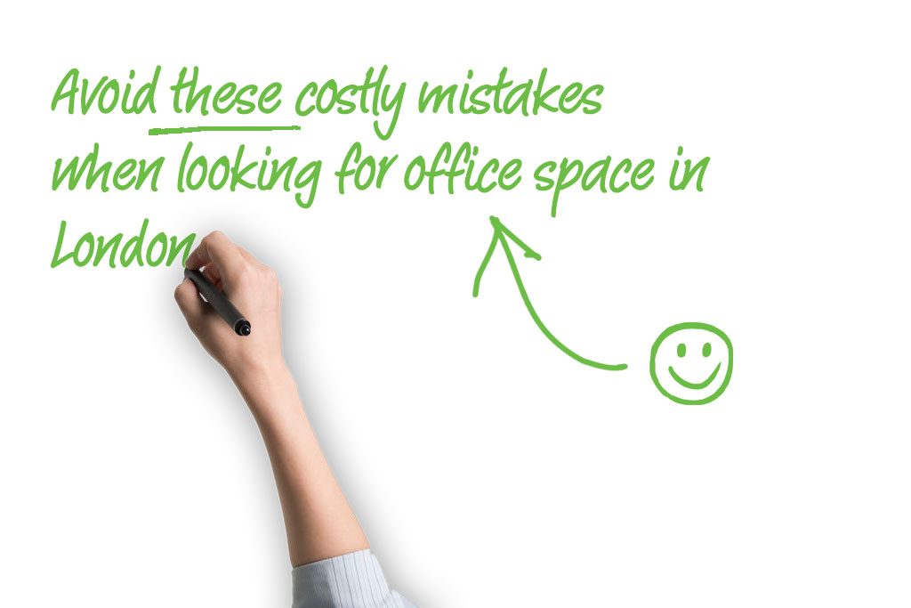 Top 6 costly mistakes to avoid when looking for London offices