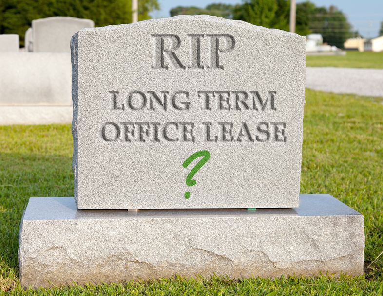 Is the long term office lease now dead and buried?