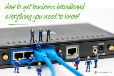 How to get business broadband: everything you need to know!