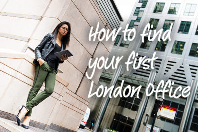 How to find your first London office quickly and easily