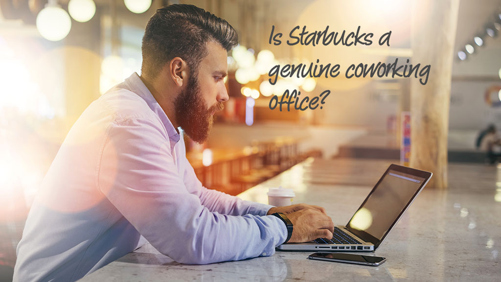 The Truth: Is Starbucks a genuine coworking office?
