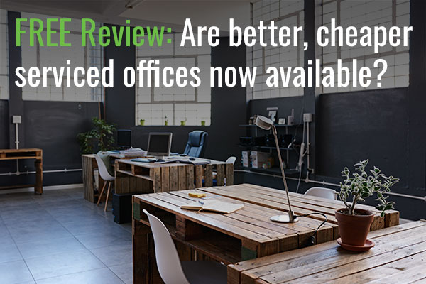 FREE Review: Are better, cheaper serviced offices now available?