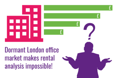 Dormant London office market makes rental analysis impossible!