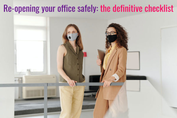 Re-opening your office safely: the definitive checklist