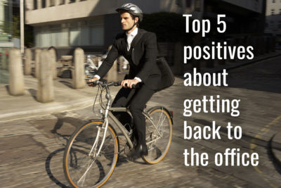 Top 5 positives about getting back to the office
