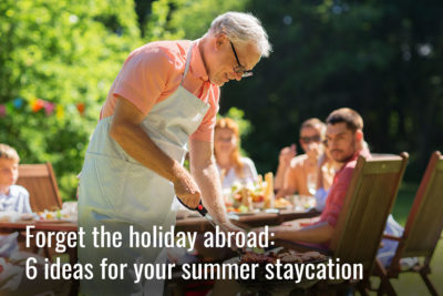 Forget the holiday abroad: 6 ideas for your summer staycation