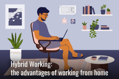 Hybrid Working: the advantages of working from home