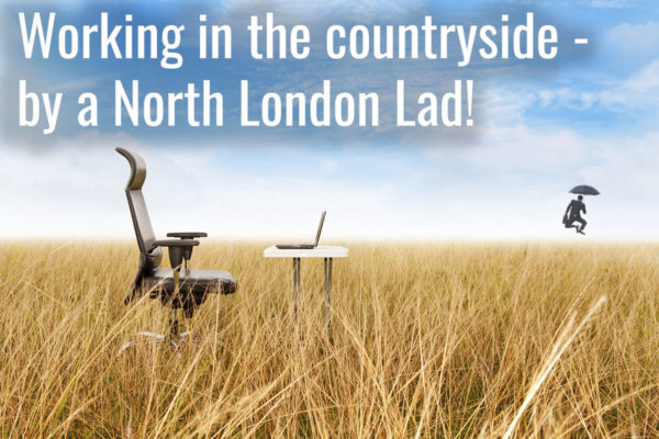 Working in the countryside – by a North London Lad!